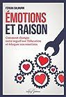 Emotions et raison : Comment changer notre regard sur l'éducation et éduquer nos émotions