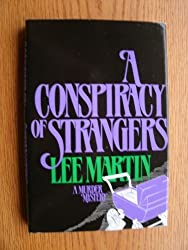 A Conspiracy of Strangers by Lee Martin (1986-11-01)
