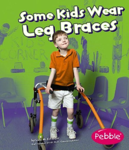 Some Kids Wear Leg Braces: Revised Edition (Understanding Differences) by Lola M. Schaefer (2008-01-01)