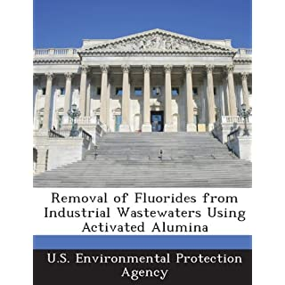 Removal of Fluorides from Industrial Wastewaters Using Activated Alumina