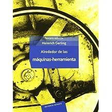 Alrededor de Las Maquinas - Herramientas (Spanish Edition) by Gerling, H. (
