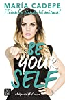 Be Yourself: ¡Triunfa siendo tú misma! par Cadepe