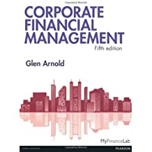 Corporate Financial Management by Glen Arnold (2012-09-11)