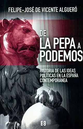 De la Pepa a Podemos (Nuevo Ensayo) por Felipe-José de Vicente Algueró