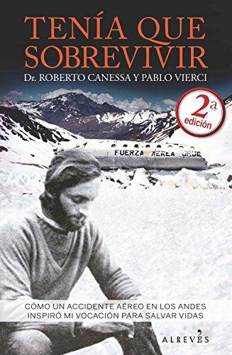 Tenía que sobrevivir: Cómo un accidente aéreo en los Andes