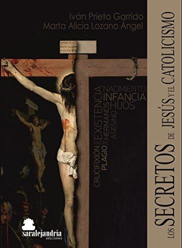 Los secretos de Jesús y el Catolicismo por Ivan Prieto