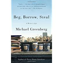 Beg, Borrow, Steal: A Writer's Life by Michael Greenberg (2010-11-02)