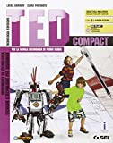 Ted compact. Argomenti di tecnologia-Tecniche e tecnologie per disegnare. Per la Scuola media. Con e-book. Con espansione online