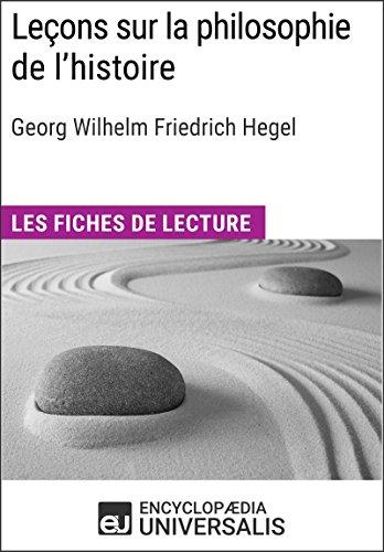 Leçons sur la philosophie de l'histoire de Hegel: Les Fiches de lecture d'Universalis