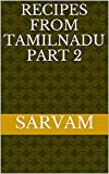 #9: Recipes From TamilNadu Part 2