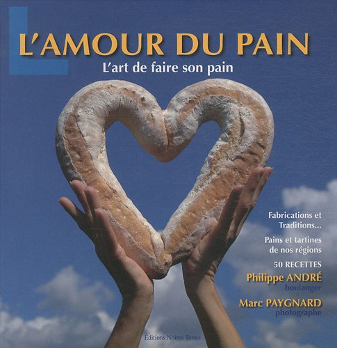 L'amour du pain : l'art de faire son pain