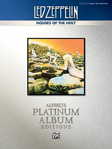 Led Zeppelin: Houses of the Holy Platinum Bass Guitar (Alfred's Platinum Album Editions) (Guitar Rock Metal House)