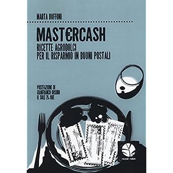 Mastercash. Ricette Agrodolci Per Il Risparmio In Buoni Postali