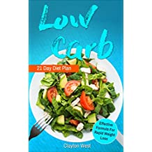 Low Carb: Cookbook 21 Day Diet Plan: The Most Effective Formula For Rapid Weight Loss