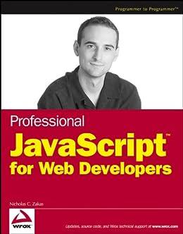 Professional JavaScript for Web Developers (Wrox Professional Guides) von [Zakas, Nicholas C.]