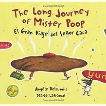 The Long Journey Of Mister Poop / El Gran Viaje Del Senor Caca