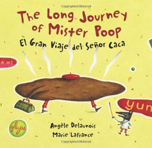The Long Journey of Mister Poop/El Gran Viaje del Senor Caca por Angele Delaunois