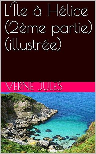 L'Île à Hélice (2ème partie) (illustrée)