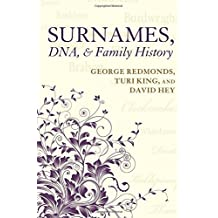 Surnames, DNA, and Family History by George Redmonds (2011-12-17)