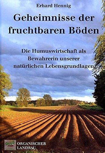 Geheimnisse der fruchtbaren Böden: Die Humuswirtschaft als Bewahrerin unserer natürlichen Lebensgrundlage (B Fruchtbaren)