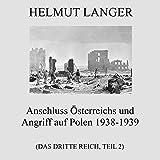 Teil 25: Anschluss Österreichs und Angriff auf Polen