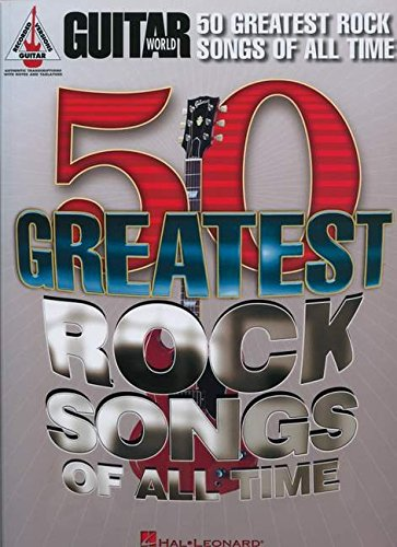 Guitar World: 50 Greatest Rock Songs Of All Time (Guitar Recorded Versions) por Hal Leonard Publishing Corporation
