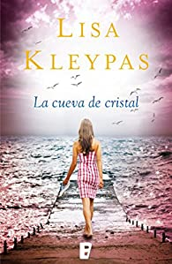 La cueva de cristal par Lisa Kleypas