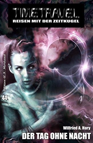 Timetravel #44: Der Tag ohne Nacht: Science Fiction Abenteuer
