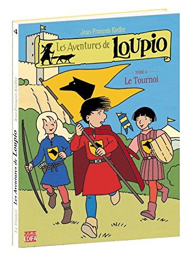 Les Aventures de Loupio, tome 4 : Le Tournoi par Jean-François Kieffer