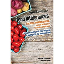 Food Intolerances( Fructose Malabsorption Lactose and Histamine Intolerance( Living and Eating Well After Diagnosis & Dealing with the E)[FOOD INTOLERANCES][Paperback]