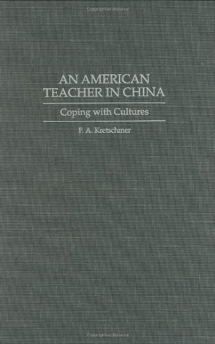 An American Teacher in China: Coping with Cultures 1St edition by Kretschmer, Francis (1994) Hardcover