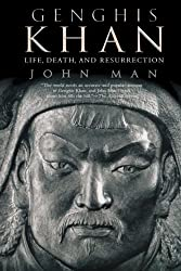 Genghis Khan: Life, Death, and Resurrection by John Man (2007-02-06)