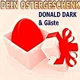 Dein Ostergeschenk - Donald Dark & Gäste