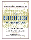 The Buffettology Workbook: The Proven Techniques for Investing Successfully in Changing Markets That Have Made Warren Buffett the World's Most Fa: Value Investing the Buffett Way