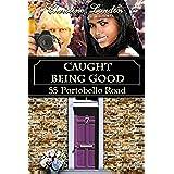 Caught Being Good (55 Portobello Road) (English Edition)