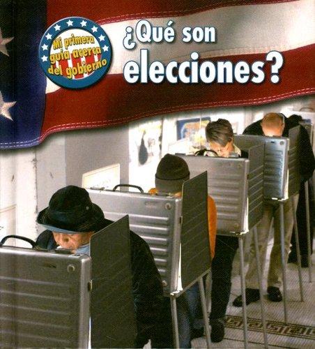 Que son Elecciones? = What Are Elections? (Mi Primera Guia Acera Del Gobierno/ First Guide to Government) por Nancy Harris