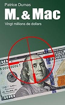 Vingt millions de dollars (M. & Mac t. 5) par [Dumas, Patrice]
