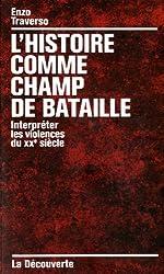 L'histoire comme champ de bataille : Interpréter les violences du XXe siècle