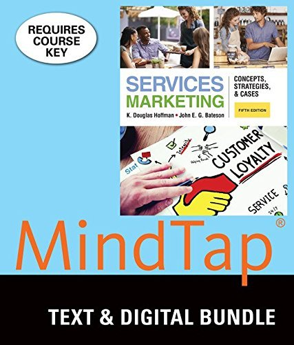 Bundle: Services Marketing: Concepts, Strategies, & Cases, Loose-Leaf Version, 5th + LMS Integrated for MindTap Marketing, 1 term (6 months) Printed Access Card by K. Douglas Hoffman (2016-01-01)