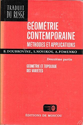 Géometrie contemporaine : Methodes et application, deuxième partie : Géométrie et topologie des variétés par Boris Doubrovine