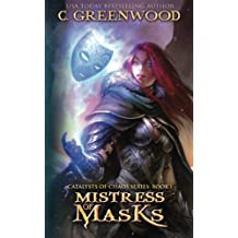 Mistress of Masks: Volume 1 (Catalysts of Chaos)