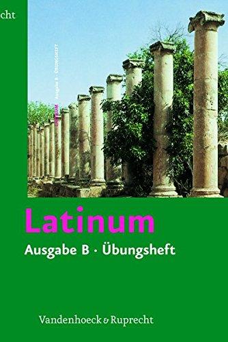 Latinum, Ausgabe B: Latinum. Ausgabe B. Übungsheft mit Lösungen. Lehrgang für den späterbeginnenden Lateinunterricht. (Lernmaterialien)