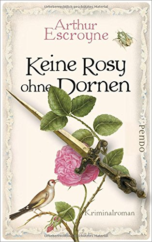 Keine Rosy ohne Dornen: Kriminalroman (Arthur-Escroyne-Reihe, Band 6)