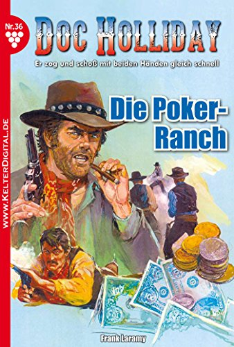 Doc Holliday 36 - Western: Die Poker-Ranch (Holiday Ranch)