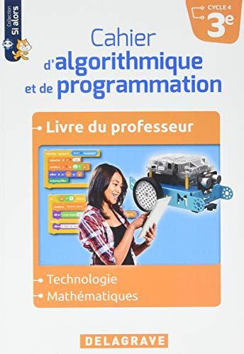 Cahier d'algorithmique et de programmation 3e : Livre du professeur
