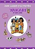 Telecharger Livres Mon cahier d activites Yakari et ses amis (PDF,EPUB,MOBI) gratuits en Francaise