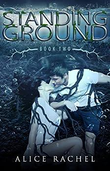 Standing Ground (Under Ground) (Volume 3) by [Rachel, Alice]