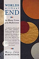 [Worlds without End: The Many Lives of the Multiverse] (By: Mary-Jane Rubenstein) [published: March, 2014]