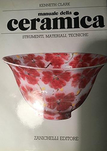 Manuale della ceramica. Strumenti, materiali, tecniche