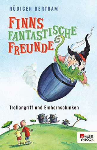 Finns fantastische Freunde. Trollangriff und Einhornschinken (Finns Freunde 1) (German Edition) par Rüdiger Bertram